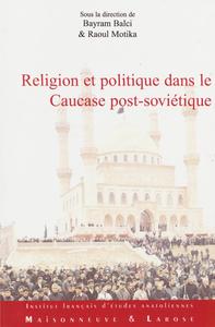 Electronic book Religion et politique dans le Caucase post-soviétique