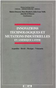 Livre numérique Innovations technologiques et mutations industrielles en Amérique latine