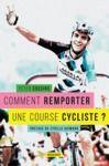 Livre numérique Comment remporter une course cycliste ?