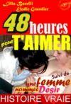 Livre numérique 48 heures pour t'aimer. Suivi de : Une femme nommée Désir [Histoires Vraies, Versions complètes et non censurées]