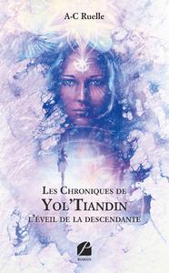 Livre numérique Les Chroniques de Yol'Tiandin : l'éveil de la descendante