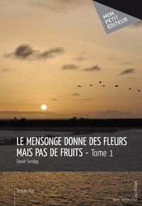 Livre numérique Le Mensonge donne des fleurs mais pas de fruits