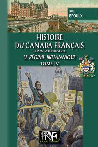 Livre numérique Histoire du Canada français (le régime britannique) • Tome 4