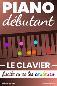 Livre numérique Piano Débutant. Le CLAVIER facile avec les couleurs
