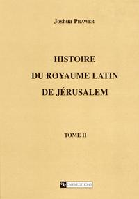 Livre numérique Histoire du royaume latin de Jérusalem. Tomesecond