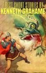 E-Book 7 best short stories by Kenneth Grahame