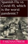Electronic book Spanish Flu vs Covid-19, which is the worst pandemic?