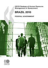 Livre numérique OECD Reviews of Human Resource Management in Government: Brazil 2010