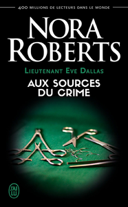 Electronic book Lieutenant Eve Dallas (Tome 21) - Aux sources du crime