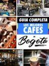 Electronic book Guía Completa: Los Mejores Cafés De Bogota