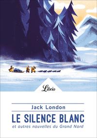 E-Book Le Silence blanc et autres nouvelles du Grand Nord