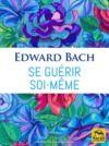 Livre numérique Se guérir soi-même (fleurs de Bach)