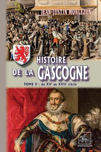 Livre numérique Histoire de la Gascogne (Tome 5 : du XVe au XVIIe siècle)