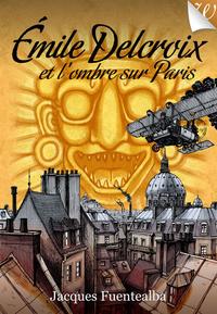 Livre numérique Emile Delcroix et l'ombre sur Paris