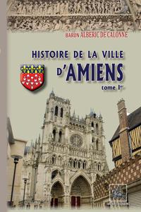 Livre numérique Histoire de la Ville d'Amiens (Tome Ier)