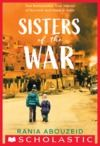 Electronic book Sisters of the War: Two Remarkable True Stories of Survival and Hope in Syria (Scholastic Focus)