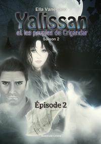 Livre numérique Yalissan et les peuples de Crigandar, Saison 2 : Épisode 2