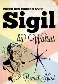 Livre numérique Créer des ebooks avec Sigil