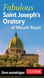 Electronic book Fabulous Saint Joseph's Oratory of Mount Royal