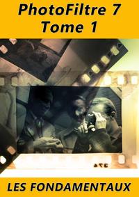 Livre numérique PhotoFiltre 7 - Les fondamentaux