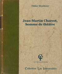 Livre numérique Jean-Martin Charcot, homme de théâtre