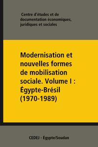 Livre numérique Modernisation et nouvelles formes de mobilisation sociale. VolumeI: Égypte-Brésil (1970-1989)