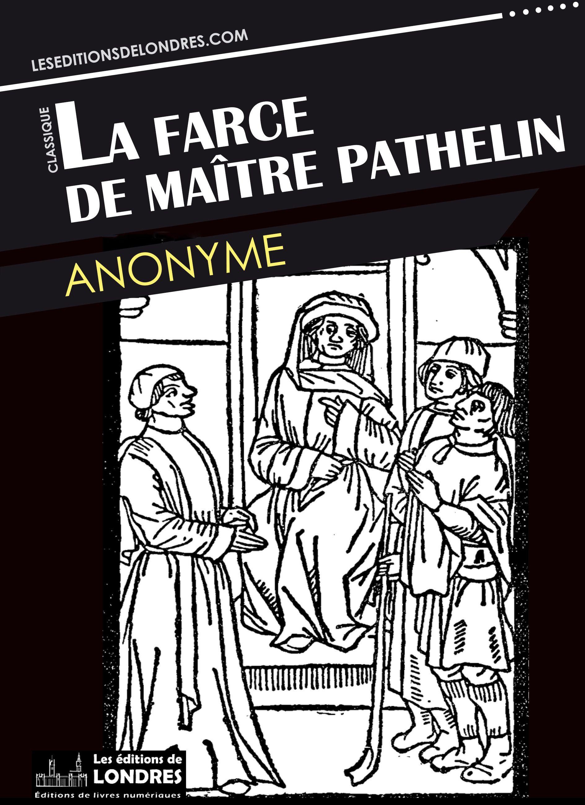 Ebook la farce de maitre pathelin par anonyme 7switch for Farce in english