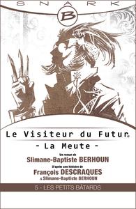 Livre numérique Les Petits Bâtards - Le Visiteur du futur - La Meute - Épisode 5