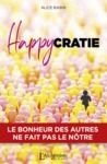 E-Book Happycratie – Le bonheur des autres ne fait pas le nôtre