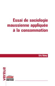 Livre numérique Essai de sociologie maussienne appliquée à la consommation
