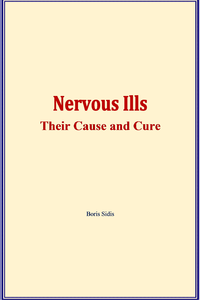 Electronic book Nervous ills : their cause and cure