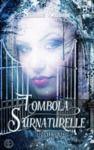 Livre numérique Tombola surnaturelle - L'Intégrale
