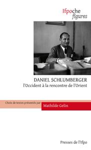 Livre numérique Daniel Schlumberger. L'Occident à la rencontre de l'Orient