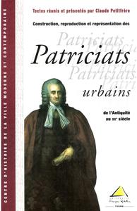 Livre numérique Construction, reproduction et représentation des patriciats urbains de l'Antiquité au XXesiècle