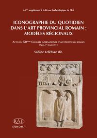Livre numérique Iconographie du quotidien dans l'art provincial romain : modèles régionaux