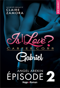 Livre numérique Is it love ? Carter Corp. Gabriel Episode 2
