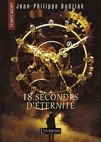 Livre numérique 18 secondes d'éternité (Temps Mort : L'Anthologie)