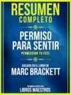 Libro electrónico Resumen Completo: Permiso Para Sentir (Permission To Feel) - Basado En El Libro De Marc Brackett