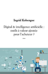 Livre numérique Digital & intelligence artificielle : outils à valeur ajoutée pour l'acheteur ?