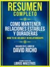 Electronic book Resumen Completo: Como Mantener Relaciones Estables Y Duraderas (How To Be An Adult In Relationships) - Basado En El Libro De David Richo