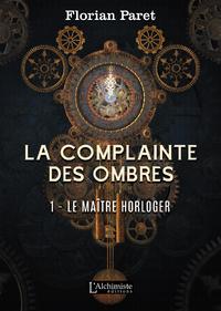 Livre numérique La complainte des Ombres – tome 1 : Le maître horloger