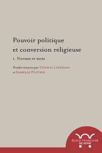 Livre numérique Pouvoir politique et conversion religieuse. 1. Normes et mots