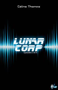 Livre numérique Lunar Corp, Épisodes 3-4