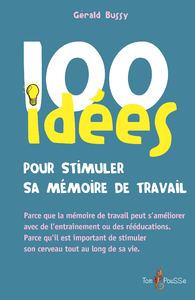 Electronic book 100 idées pour stimuler sa mémoire de travail