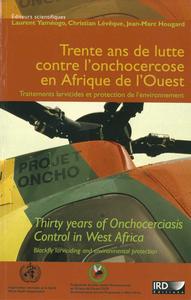 Livre numérique Trente ans de lutte contre l'onchocercose en Afrique de l'Ouest. Traitements larvicides et protection de l'environnement