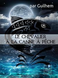 Livre numérique Le Chevalier à la canne à pêche