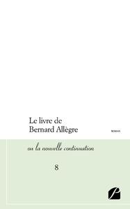 Livre numérique Le livre de Bernard Allègre ou la nouvelle continuation - 8
