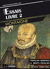 Libro electrónico Essais – Livre II (Français moderne et moyen Français comparés)