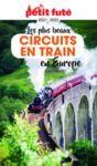 Electronic book LES PLUS BEAUX CIRCUITS EN TRAIN EN EUROPE 2021/2022 Petit Futé