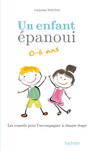 Livre numérique Un enfant épanoui 0-6 ans / les conseils pour l'accompagner à chaque étape